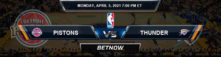 Detroit Pistons vs Oklahoma City Thunder 4-5-2021 NBA Odds and Picks