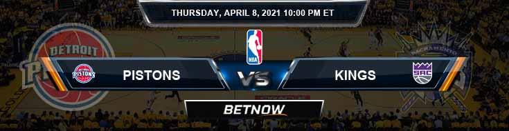 Detroit Pistons vs Sacramento Kings 4-8-2021 Odds Picks and Previews