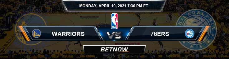 Golden State Warriors vs Philadelphia 76ers 4-19-2021 NBA Odds and Picks