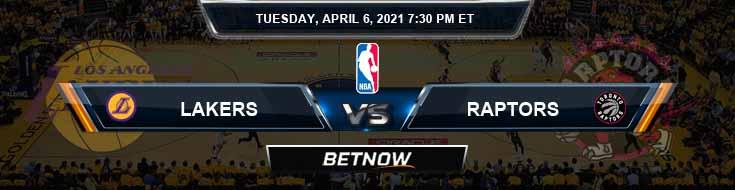 Los Angeles Lakers vs Toronto Raptors 4-6-2021 NBA Picks and Previews
