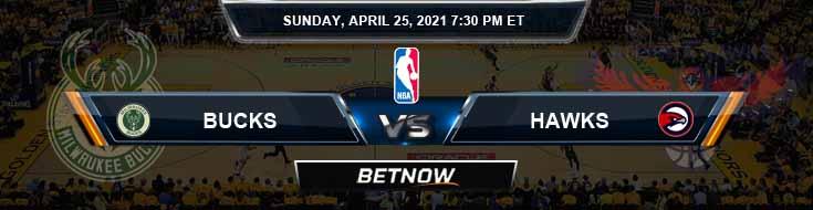 Milwaukee Bucks vs Atlanta Hawks 4-25-2021 Odds Picks and Previews