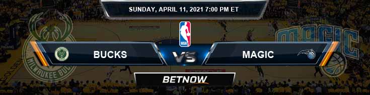 Milwaukee Bucks vs Orlando Magic 4-11-2021 NBA Picks and Previews
