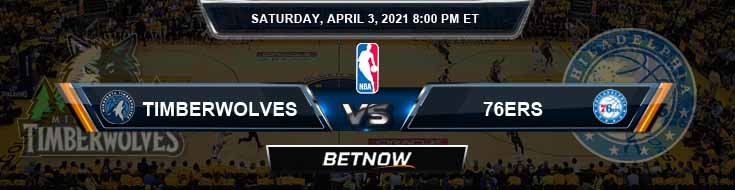 Minnesota Timberwolves vs Philadelphia 76ers 4-3-2021 NBA Odds and Picks
