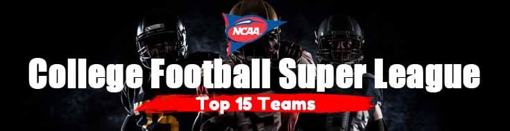 NCAAF Super League 2021 Update Top 15 Teams
