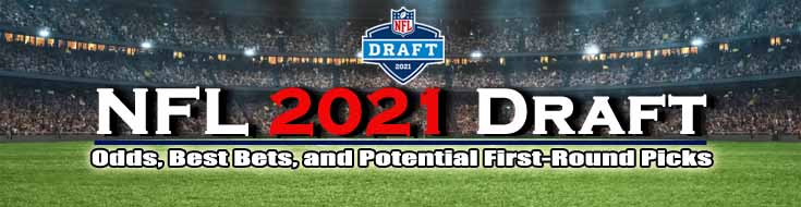 NFL 2021 Draft Odds Best Bets and Potential First-Round Picks