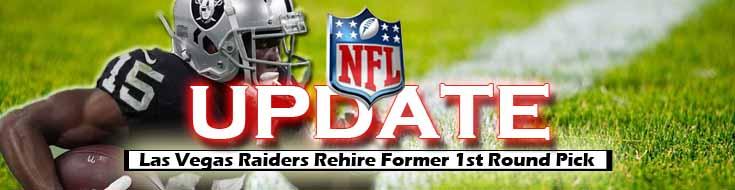 NFL Update Las Vegas Raiders Rehire Former 1st Round Pick