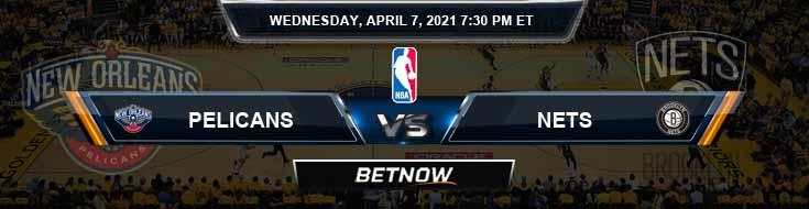New Orleans Pelicans vs Brooklyn Nets 4-7-2021 NBA Spread and Picks