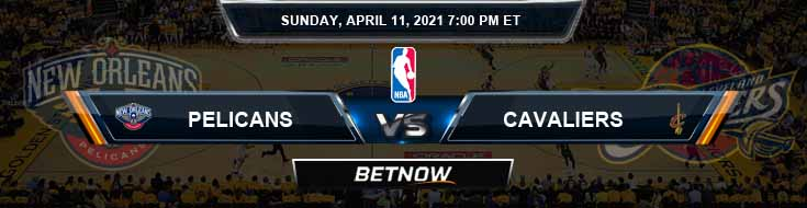 New Orleans Pelicans vs Cleveland Cavaliers 4-11-2021 NBA Odds and Picks