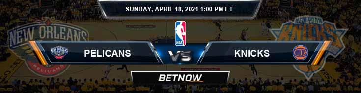 New Orleans Pelicans vs New York Knicks 4-18-2021 NBA Spread and Picks