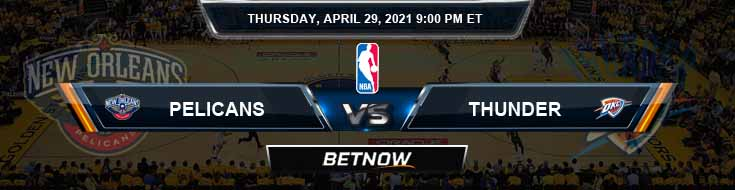 New Orleans Pelicans vs Oklahoma City Thunder 4-29-2021 NBA Odds and Picks
