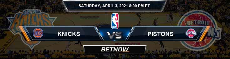 New York Knicks vs Detroit Pistons 4-3-2021 Odds Picks and Previews