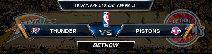 Oklahoma City Thunder vs Detroit Pistons 4-16-2021 Odds Spread and Picks