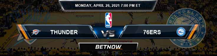Oklahoma City Thunder vs Philadelphia 76ers 4-26-2021 NBA Odds and Picks