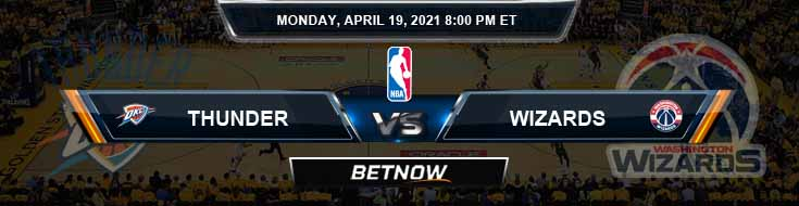 Oklahoma City Thunder vs Washington Wizards 4-19-2021 NBA Odds and Picks