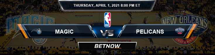 Orlando Magic vs New Orleans Pelicans 4-1-2021 NBA Spread and Picks