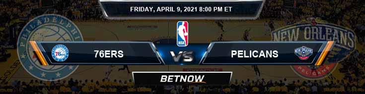 Philadelphia 76ers vs New Orleans Pelicans 4-9-2021 NBA Odds and Picks