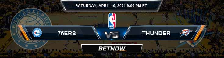 Philadelphia 76ers vs Oklahoma City Thunder 4-10-2021 NBA Odds and Picks