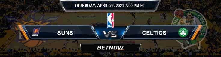 Phoenix Suns vs Boston Celtics 4-22-2021 Picks Previews and Prediction