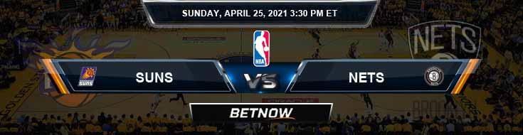 Phoenix Suns vs Brooklyn Nets 4-25-2021 Picks Previews and Prediction