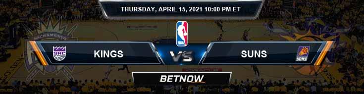 Sacramento Kings vs Phoenix Suns 4-15-2021 Spread Picks and Previews