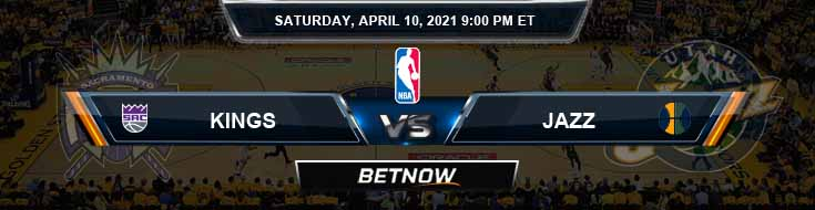 Sacramento Kings vs Utah Jazz 4-10-2021 Picks Previews and Prediction