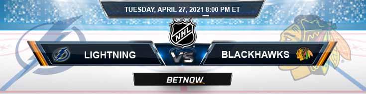 Tampa Bay Lightning vs Chicago Blackhawks 04-27-2021 NHL Predictions Picks & Game Analysis