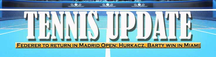 Tennis Update Federer to Return in Madrid Open Hurkacz Barty Win in Miami