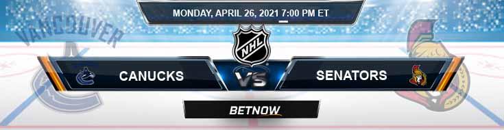 Vancouver Canucks vs Ottawa Senators 04-26-2021 Hockey Betting Previews & Picks