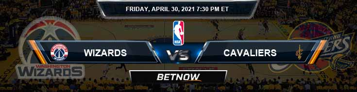 Washington Wizards vs Cleveland Cavaliers 4-30-2021 NBA Odds and Picks