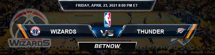Washington Wizards vs Oklahoma City Thunder 4-23-2021 NBA Odds and Picks