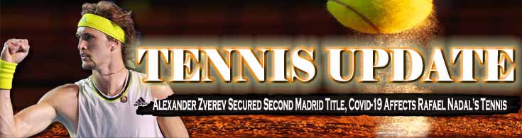Alexander Zverev Secured Second Madrid Title Covid-19 Affects Rafael Nadal's Tennis