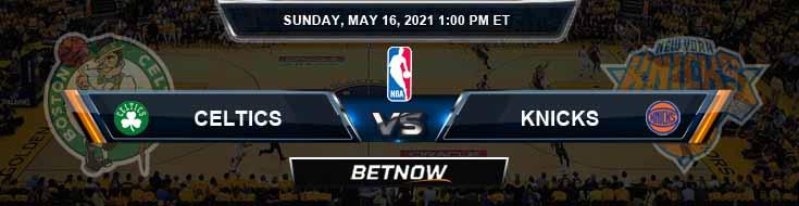 Boston Celtics vs New York Knicks 5-16-2021 Odds Picks and Previews