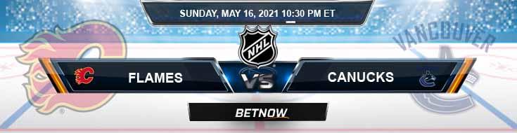 Calgary Flames vs Vancouver Canucks 05-16-2021 NHL Previews Spread & Predictions