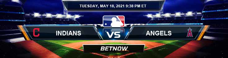 Cleveland Indians vs Los Angeles Angels 05-18-2021 Predictions Previews and Spread