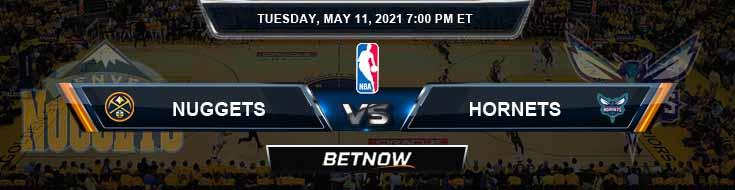 Denver Nuggets vs Charlotte Hornets 5-11-2021 NBA Picks and Previews