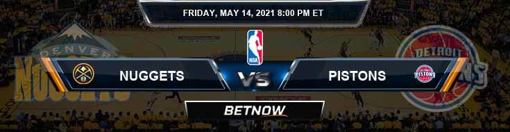 Denver Nuggets vs Detroit Pistons 5-14-2021 Spread Picks and Previews