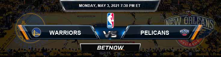 Golden State Warriors vs New Orleans Pelicans 5-3-2021 NBA Odds and Picks