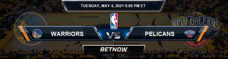 Golden State Warriors vs New Orleans Pelicans 5-4-2021 NBA Odds and Picks