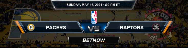 Indiana Pacers vs Toronto Raptors 5-16-2021 Odds Picks and Previews