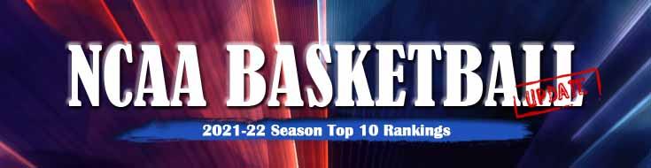 NCAA Basketball Tournament Update 2021-22 Season Top 10 Rankings