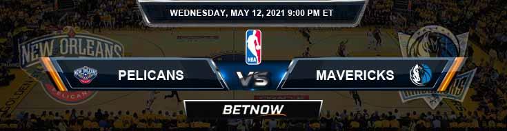 New Orleans Pelicans vs Dallas Mavericks 5-12-2021 NBA Odds and Picks