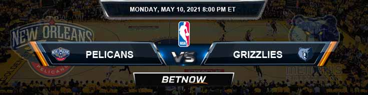 New Orleans Pelicans vs Memphis Grizzlies 5-10-2021 NBA Odds and Picks