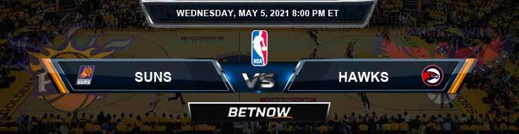 Phoenix Suns vs Atlanta Hawks 5-5-2021 Picks Previews and Prediction