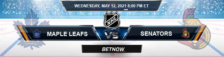 Toronto Maple Leafs vs Ottawa Senators 05-12-2021 Hockey Betting Previews & Picks