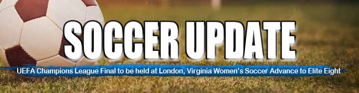 UEFA Champions League Final to be Held at London Virginia Women's Soccer Advance to Elite Eight