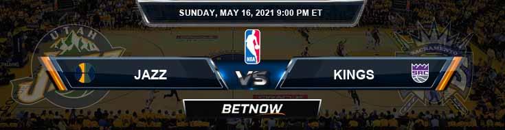 Utah Jazz vs Sacramento Kings 5-16-2021 Odds Picks and Previews