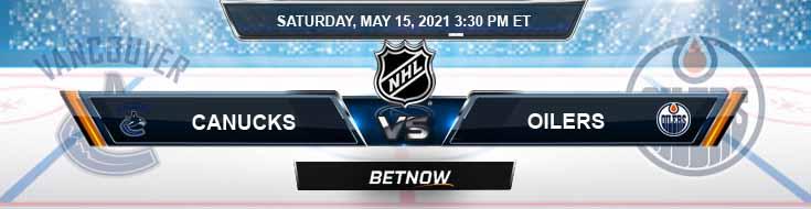 Vancouver Canucks vs Edmonton Oilers 05-15-2021 NHL Previews Spread & Predictions