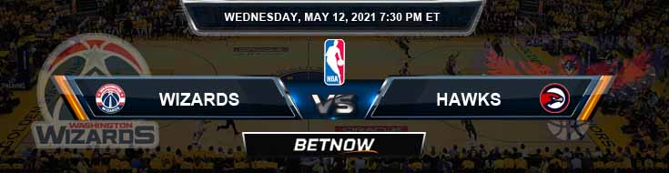 Washington Wizards vs Atlanta Hawks 5-12-2021 Odds Picks and Previews