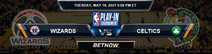 Washington Wizards vs Boston Celtics 5-18-2021 Odds Picks and Previews