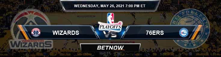 Washington Wizards vs Philadelphia 76ers 5-26-2021 NBA Spread and Picks